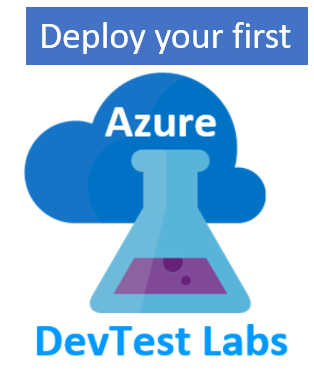 Deploy  a VM into a  Dev Test lab