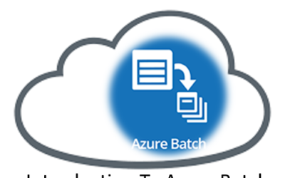 Introduction To Azure Batch