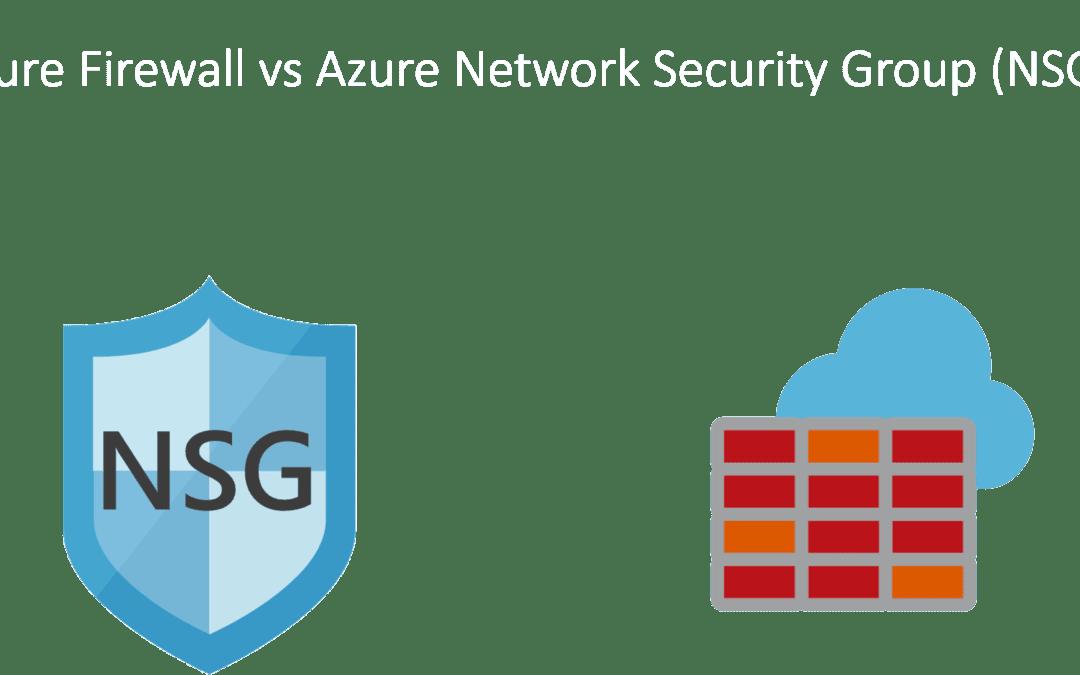 Azure Security : Firewall vs NSG