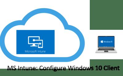 MS Intune: Configure Windows 10 Client