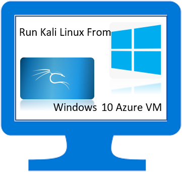 Run Kali Linux From Windows 10 Azure VM