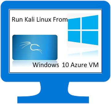 Run Kali Linux From Windows 10 Azure VM