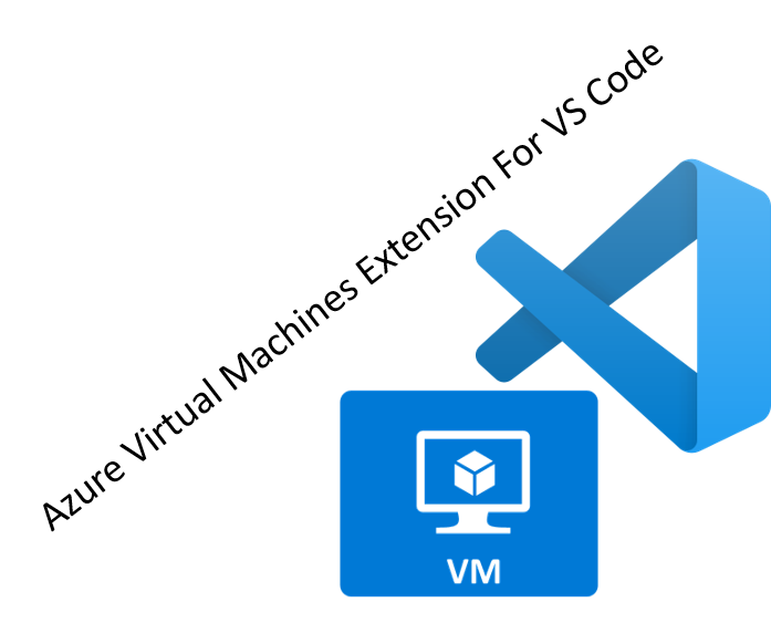 Azure Virtual Machines Extension For VS Code